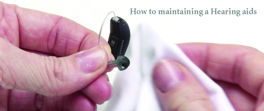 How to maintaining a Hearing aids