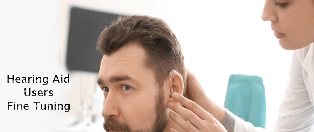 Hearing Aids Fine -Tuning
