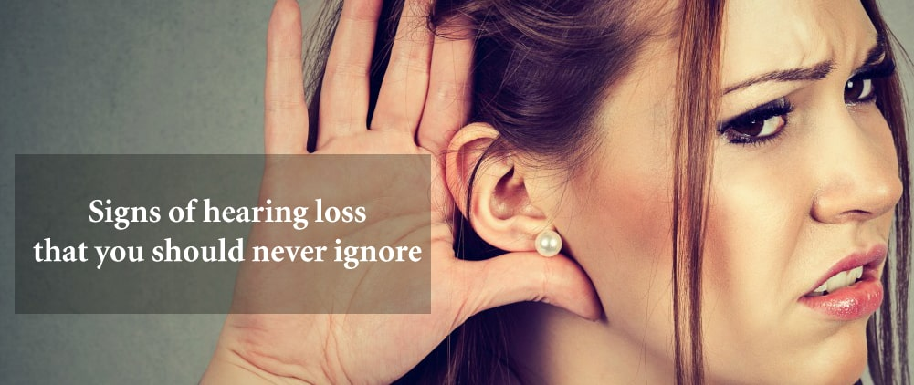 Signs of hearing loss that you should never ignore
